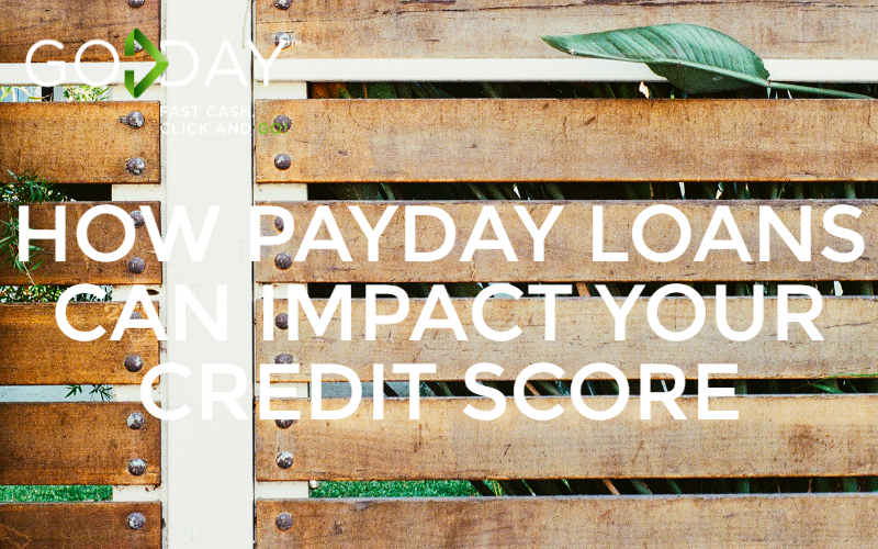 How Payday Loans Can Impact Your Credit Score